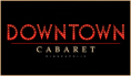 Visit the website of Downtown Cabaret