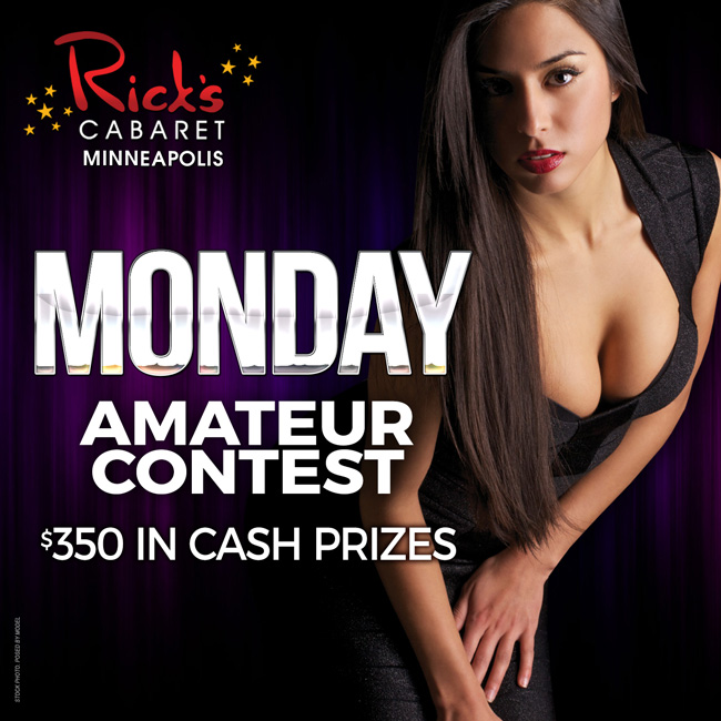 Amateur Night - Every Monday night is Amateur Night at Rick's Cabaret Minneapolis featuring $350 in cash prizes!