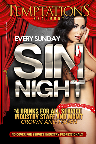 SIN Sundays - We invite all Service Industry friends to join us at Temptations for a party made just for you. Every Sunday!