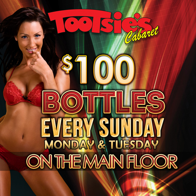 $100 Bottles Every Monday - $100 Bottles every Sunday-Tuesday on the main floor!