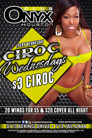 WOW Wednesdays - Wow Wednesdays featuring $3 Ciroc, $4 Hennessy, and wing specials all night long.  Hosted by over 40 @clubonyxbeauties and celebrities from the globe over, @richlifestone indmixx, Club Onyx Houston is the destination for Houston's grown and Sexy.
