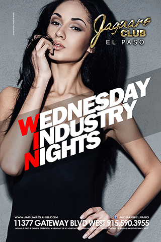 W. I. N. Wednesdays (Wednesday Industry Night) - Wednesday Industry Night come WIN at Jaguars El Paso for all my night life freaks. Half off all industry personnel. Live DJ sets through out the night. Open late. Ladies $10 all night with male escort.