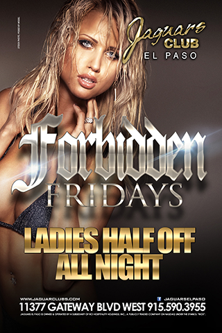 Forbidden Fridays - Forbidden Fridays each and every Friday half off cover for all ladies (No escort needed). Live After Hours DJs best of TOP 40s EDM Music and Mixes in the Sun City