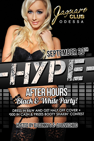 hype - hype after hours inside jaguars club hosted by dany g and dj love child .come and check out our all white and black party september 20th