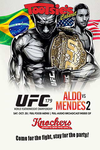 UFC 179 ALDO VS MENDES: Featured OCTOBER 25 at Tootsie's Cabaret
