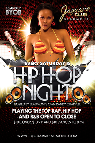 Hip Hop Saturday - Starting Saturday,October 18th, Jaguars Beaumont and Randy Chappell will be hosting Hip Hop Saturdays!!! Playing the top Hip Hop, Rap, and R&B music on the charts.