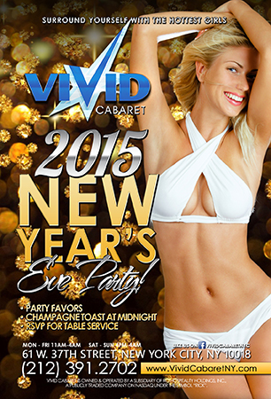 New Years Eve Party - Come surround yourself with beautiful ladies for New Years Eve at Vivid Cabaret NY. There will be plenty of party favors and a champagne toast at midnight. RSVP for table service.