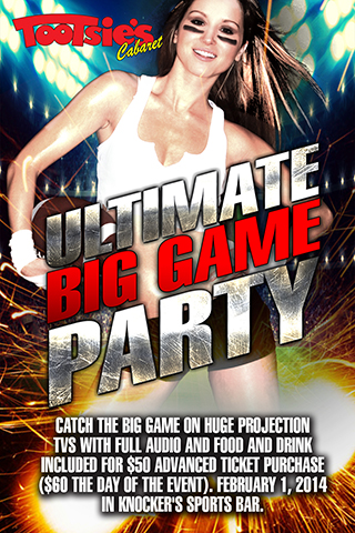 Big Game Party - Catch the Big Game on huge projection tvs with full audio and food and drink included for $50 advanced ticket purchase ($60 the day of the event).  February 1, 2014 in Knocker's Sports Bar.