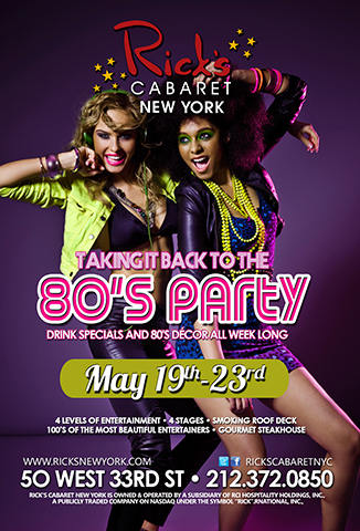 80's Party - Rick's Cabaret is Taking It Back To The 80's! May 19th - 23rd. Drink Specials and 80's Décor All Week Long!