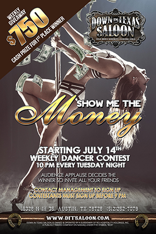 Show me the Money - Dance Contest - Starting Tuesday July 14th                SALOON