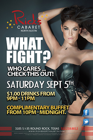 What Fight - Who cares....CHECK this out!  $1.00 Drinks from 9pm - 11pm Complimentary Buffet from 10pm - Midnight.  Saturday September 5th