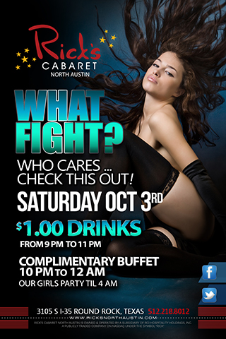 What Fight - Who cares....CHECK this out!  $1.00 Drinks from 9pm - 11pm Complimentary Buffet from 10pm - Midnight.  Saturday October 3rd