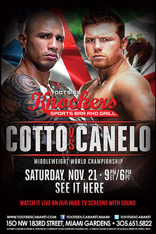 Cotto vs Alvarez - Come watch Cotto vs Alvarez in the WBC Middleweight Championship match-up @ Knockers Sports Bar with full sound and stay after the fight with all the hottest women of south florida.