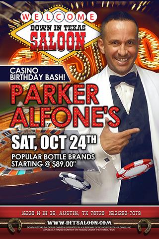 Parker's Birthday - Saturday October 24th Parker Alfone's Casino Theme Birthday Bash! $89 Bottle Specials