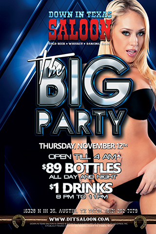 The BIG PARTY $1 DRINKS - Thursday November 12th      THE BIG PARTY $1.00 Drinks from 8pm - 11pm $89 bottles all day & night       OPEN UNTIL 4AM