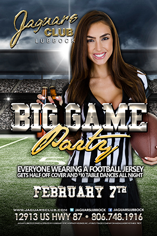 SUPER BOWL - SUPER BOWL PARTY FEB 7TH EVERYONE WEARING A FOOTBALL JERSEY GETS HALVE OFF COVER  AND $10 TABLE DANCES ALL NIGHT