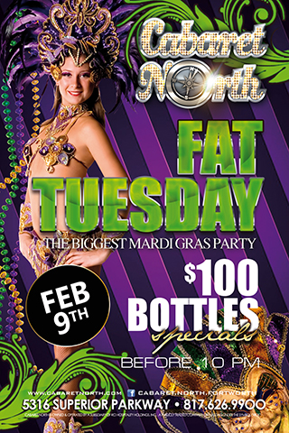 FAT TUESDAY!! Feb 9th 2016 - The Biggest Club in Ft Worth is Throwing the Biggest Party for Mardi Gra's with the Sexiest Entertainers. Cabaret North is bringing the Debauchery from Bourbon St to Ft Worth! Come be a part of the Madness!