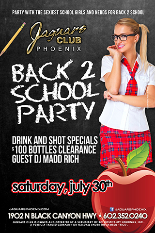 Back 2 School Party - Schools around the corner and everyone is stressing to do their back to school shopping. Well once all that's done come party and relax at the best gentlemans club in Phoenix. Cheap drinks, good entertainment, great music and Sexy ladies. What else do you need??
