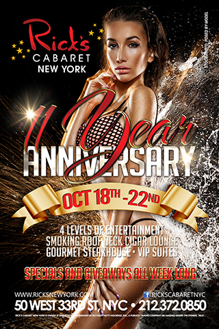 Rick's Cabaret NYC 11th Anniversary - Rick's NYC 11 Year Anniversary. Celebrate 11 Years of NYC's #1 Gentlemen's Club. Specials and Giveaways All Week. October 18th - 22nd.