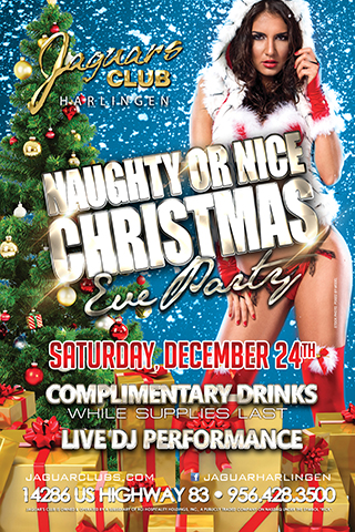 Naughty or Nice Christmas Eve Party - Jaguars Harlingen Presents: Naughty or Nice Christmas Eve Party. 