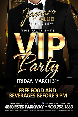 VIP Party - The #1 Gentlemens Club in East Texas hosts a luxurious VIP Party for our cherished patrons. Jaguars Longview offers you top notch hospitality from our elegant floor servers,  a one of a kind experience with the most beautiful women in Texas, and free beverage and food before 9pm.