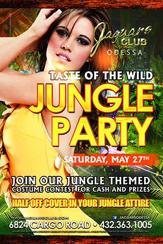TASTE OF THE WILD -JUNGLE THEME PARTY - COME JOIN US FOR OUR TASTE OF THE WILD JUNGLE THEME PARTY MAY THE 27TH .COME DRESSED IN JUNGLE ATTIRE AND RECEIVE HALVE OFF COVER PLUS JOIN US FOR OUR JUNGLE ATTIRE COSTUME CONTEST FOR CASH AND PRICES.