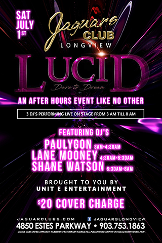 Lucid After hours party - This is a huge after hours event. 3 DJ's spinning live on our stage. EDM is alive and well at Jaguars Longview.
