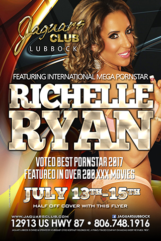 RICHELLE RYAN - INTERNATIONAL MEGA PORNSTAR RICHELLE RYAN WILL BE FEATURING LIVE AT JAGUARS CLUB LUBBOCK JULY 13TH THROUGH THE 15TH.SHE HAS BEEN VOTED BEST PORNSTAR 2017 AND HAS BEEN FEATURED IN OVER 200XXX MOVIES. 