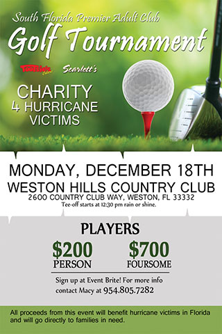 Golf Tournament Charity - We invite you to join South Florida's premier adult clubs, Scarlett's Cabaret and Tootsie's Cabaret Golf Tournament for Hurricane Irma victims who have not recovered after the storm.