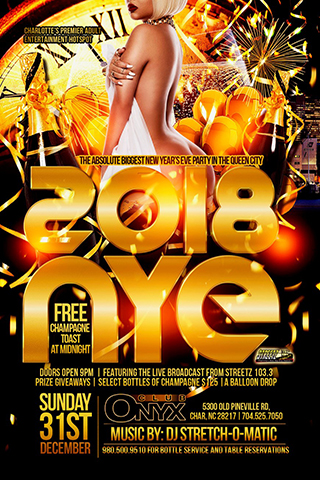 2018 NYE - 2018 NYE FREE Champagne Toast at Midnight Live Broadcast From Streetz 103.3 Select Bottles of champagne $125/A balloon Drop Music By: Dj Stretch-O-Matic