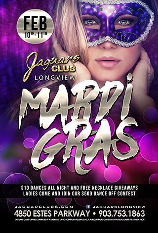 MARDI GRAS - COME AND CELEBRATE MARDI GRAS LIKE NEVER BEFORE.$10 DANCES ALL NIGHT AS WELL AS FREE NECKLACES GIVE AWAY THROUGHOUT THE NIGHT.LADIES COME AND JOIN OUR $500 DANCE OFF CONTEST.