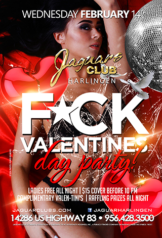 F**k Valentines Day - Jaguars Presents: F**k Valentines Day Feb 14th Ladies Free All Night $15 Cover before 10pm Complimentary Valen-tini's  Raffling prizes all night
