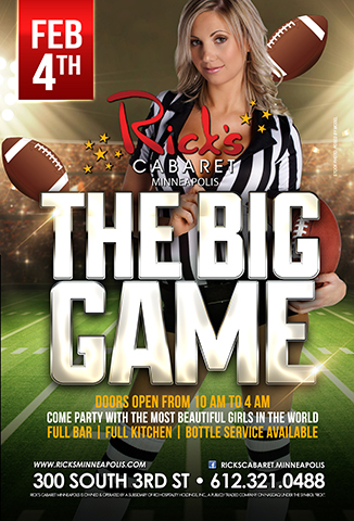 The Big Game (Super Bowl LII) - Super Bowl LII at US Bank Stadium, Minneapolis, Minnesota Gametime 5:30PM CST Doors open at 10AM Alcohol served until 4AM