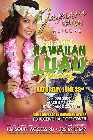 hawaiian luau theme party - Come and join us for our second annual jaguars Hawaiian  luau theme party.Come dressed in Hawaiian attire and get halve off cover .Join our $500 in cash and prices Limbo dance contest.June the 23rd we are bringing the heat baby.