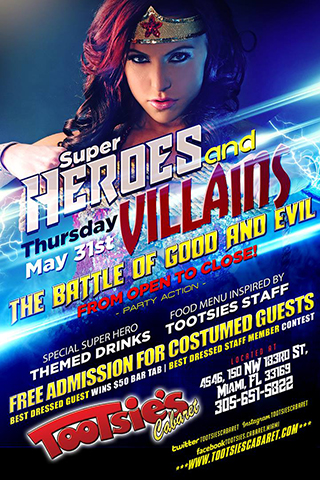 Heroes and Villains Party - The Battle for Good and evil is happening at Tootsie's!  Enjoy special themed drinks and food inspired by our staff.  Free admission if you wear a superhero outfit!