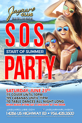 SOS (Start of Summer) Party - Jaguars Club Harlingen Presents: SOS (Start of Summer) Party