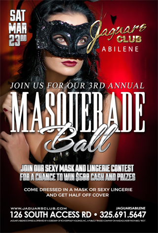 MASQUERADE BALL - COME AND JOIN US FOR OUR 3RD ANNUAL JAGUARS MASQUERADE BALL.COME IN ANY MASK AND GET FREE COVER PLUS JOIN US FOR OUR $500 CASH AND PRICE BEST MASK CONTEST
