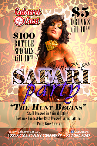 Staff dress in Safari animal attire; $5 drinks till 10pm; $100 bottle sepcials till 10pm Costume contest for best dressed animal attire; prize give-aways