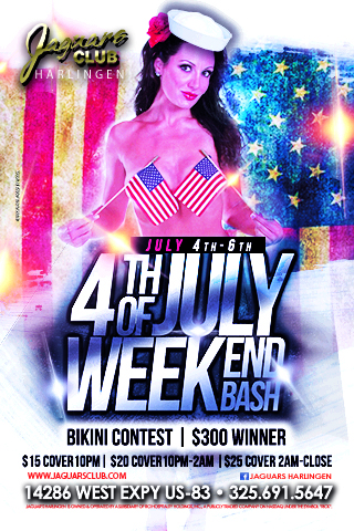 4th of July Weekend Bash - Jaguars Harlingen presents: 4th of July Weekend Bash