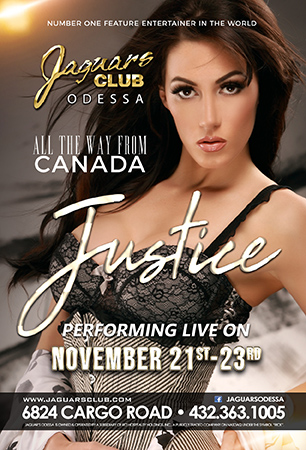 JUSTICE - NUMBER ONE FEATURE ENTERTAINER IN THE WORLD .ALL THE WAY FROM CANADA JUSTICE WILL BE PERFORMING LIVE AT JAGUARS CLUB NOV 21ST TO 23TH