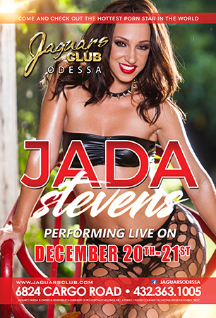 JADA STEVENS - COME AND CHECK OUT THE HOTTEST PORN STAR IN THE WORLD JADA STEVENS WILL BE PERFORMING LIVE AT JAGUARS CUB DEC20TH AND 21ST