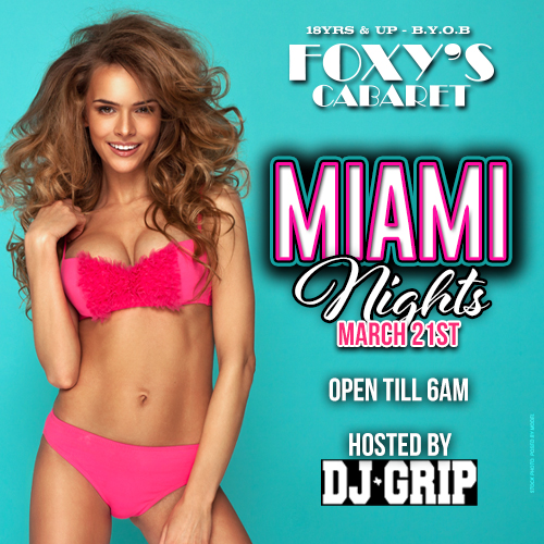 Miami Nights - Come Join us for Foxys Miami Nights party, yes we are celebrating in style for Miss Miami's Birthday. We bring the heat of Miami right here to h