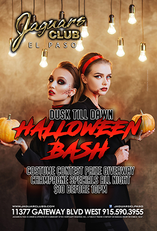 Halloween Dancer Bash - Dusk till Dawn Halloween Bash Costume contest prize giveaway Champagne Specials all night $10 before 10pm 11377 Gateway west blvd 79936 915.590.590.3955