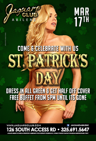 ST PATRICKS DAY - COME AND CELEBRATE ST PATRICK DAY WITH US MARCH THE 17TH.DRESS IN ALL GREEN AND GET HALF OFF COVER.FREE BUFFET FROM 5PM UNTIL ITS GONE.SIDE B HALF OFF COVER AND GOOGLE MAP